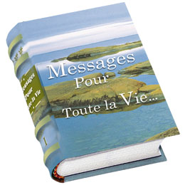 MESSAGES POUR TOUTE LA VIE